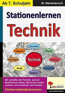 Kohls Stationenlernen Technik: Fächerverbindend lernen