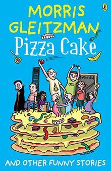 [( Pizza Cake )] [by: Morris Gleitzman] [Jun-2012]
