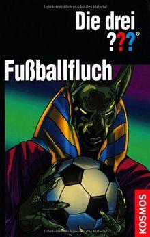 Die drei ??? Fußballfluch: Dreifachband: Dreifachband: Fußball-Gangster, Fußball-Falle, Fußballphantom