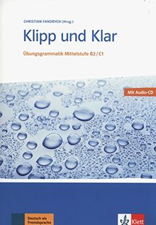 Klipp und Klar: Übungsgrammatik Mittelstufe Deutsch B2/C1. Buch + Audio-CD