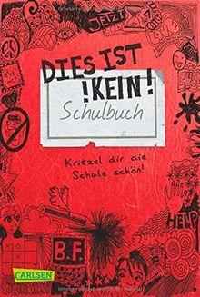 Dies ist kein Schulbuch: Kritzel dir die Schule schön!