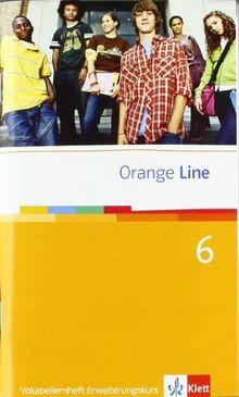 Orange Line. Vokabellernheft Teil 6 (6. Lernjahr) Erweiterungskurs