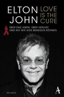 Love is the Cure: Über das Leben, über Verlust und wie wir Aids besiegen können