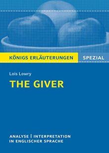 The Giver von Lois Lowry.: Textanalyse und Interpretation in englischer Sprache. (Königs Erläuterungen Spezial).