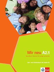 Wir neu A2.1: Grundkurs Deutsch für junge Lernende. Lehr- und Arbeitsbuch mit Audio-CD (mit Wörterheft)