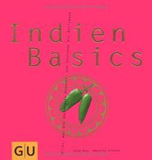 Indien Basics: Alles, was ein Küchenguru braucht - von Ayurveda bis Bollywood (GU Basic cooking)