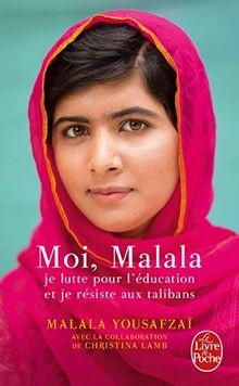 Moi, Malala: Je lutte pour l'éducation et je résiste aux talibans