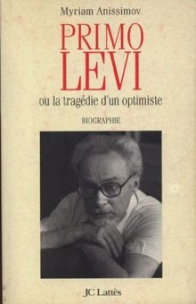 Primo Levi ou la tragedie d'un optimiste
