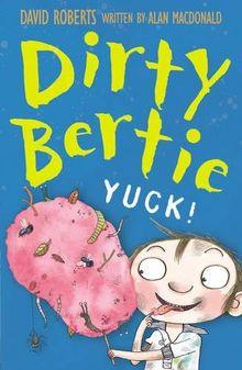 Yuck! (Dirty Bertie, Band 5)