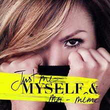 Just Me, Myself & Moi-Meme