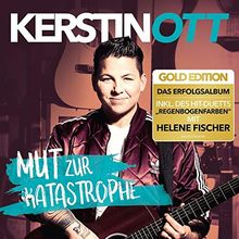 """Mut zur Katastrophe (Gold Edition inkl. """"Regenbogenfarben"""" - Duett mit Helene Fischer)"""