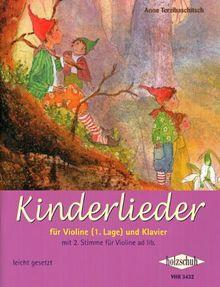 Kinderlieder für Violine (1. Lage) und Klavier: Für Violine (1. Lage) und Klavier. Mit 2. Stimme für Violine ad lib