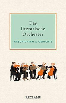 Das literarische Orchester: Geschichten & Gedichte
