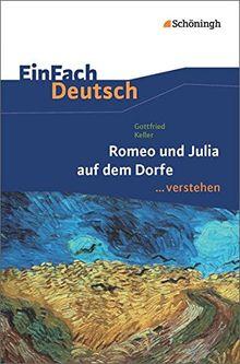 EinFach Deutsch ...verstehen: Gottfried Keller: Romeo und Julia auf dem Dorfe