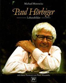 Paul Hörbiger - Lebensbilder