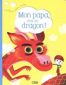 Mon papa, c'est un dragon ! - Dès 2 ans
