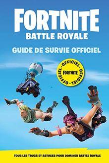 Fortnite battle royale : Guide de survie officiel
