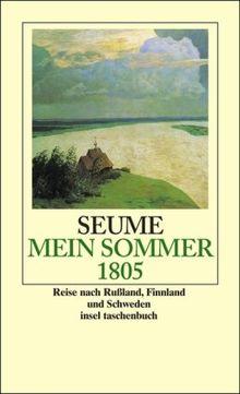 Mein Sommer 1805: Eine Reise ins Baltikum, nach Rußland, Finnland und Schweden (insel taschenbuch)