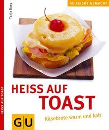 Heiss auf Toast (GU Leicht gemacht)