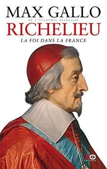 Richelieu: La foi dans la France