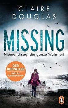 Missing - Niemand sagt die ganze Wahrheit: Thriller – Der Bestseller aus England