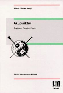 Akupunktur. Tradition - Theorie - Praxis