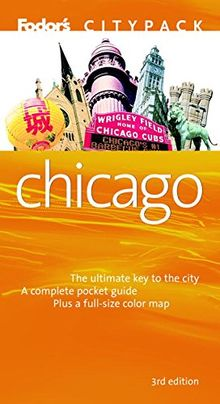 Fodor's Citypack Chicago, 3rd Edition (Citypacks, Band 3)