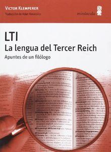 LTI : la lengua del tercer reich. Apuntes de un filólogo (Alexanderplatz, Band 4)