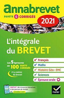 Annales du brevet Annabrevet 2021 L'intégrale du brevet 3e: pour préparer les 4 épreuves écrites et l épreuve orale (Annabrevet (5))