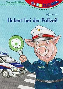 LESEZUG/Vor-und Mitlesen: Hubert bei der Polizei!