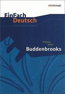 EinFach Deutsch Unterrichtsmodelle: Thomas Mann: Buddenbrooks: Gymnasiale Oberstufe