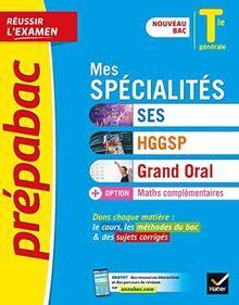 Prépabac Mes spécialités SES, HGGSP, Grand oral & Maths complémentaires Tle générale: nouveau programme, nouveau bac (2020-2021) (Prépabac (60))