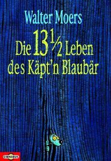 Die 13 1/2 Leben des Käpt'n Blaubär. Die halben Lebenserinnerungen eines Seebären.