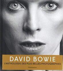 David Bowie: L'anthologie des plus belles photographies (Beaux livres)