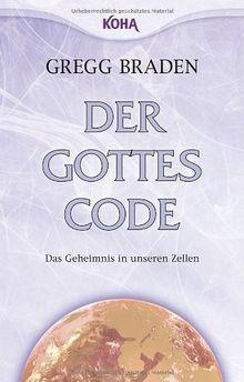Der Gottes-Code - Das Geheimnis in unseren Zellen