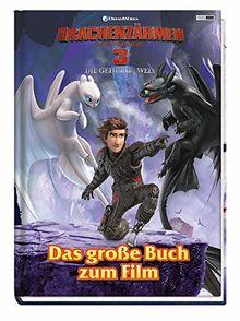 Drachenzähmen leicht gemacht 3: Die geheime Welt: Das große Buch zum Film