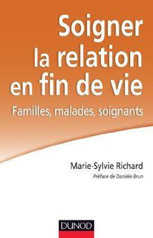 Soigner la relation en fin de vie : Familles, malades, soignants