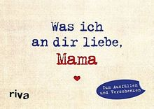 Was ich an dir liebe, Mama – Miniversion: Zum Ausfüllen und Verschenken