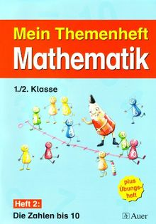 Meine Themenhefte Mathematik 1./2. Klasse, Teil 1 - Sammelwerk: Mein Themenheft Mathematik / Themenheft 2, 1./2. Klasse: Die Zahlen bis 10