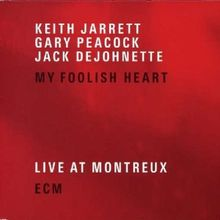 My Foolish Heart (Live at Montreux)