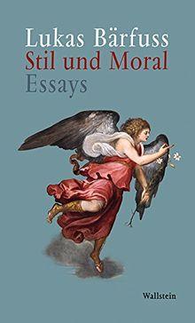 Stil und Moral: Essays