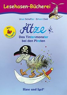 Ätze - Das Tintenmonster bei den Piraten / Silbenhilfe: Schulausgabe (Lesen lernen mit der Silbenhilfe)