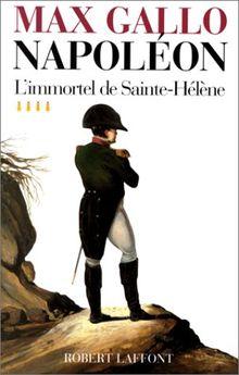 Napoleon t4 immortel de sainte helene