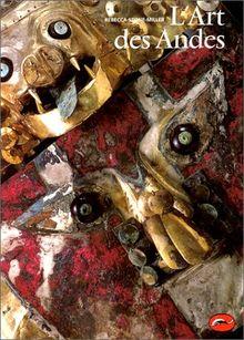 L'ART DES ANDES. De Chavin aux Incas (Univers Art)