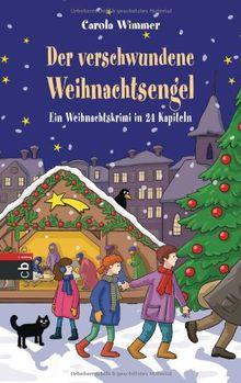 Der verschwundene Weihnachtsengel: Ein Weihnachtskrimi in 24 Kapiteln