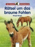 Reiterhof Birkenhain 07. Rätsel um das braune Fohlen.