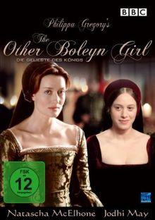 Philippa Gregory's The Other Boleyn Girl - Die Geliebte des Königs