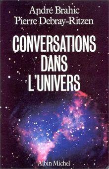 Conversations dans l'univers (Sciences - Sciences Humaines)