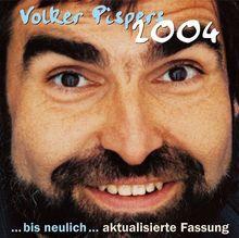 Volker Pispers 2004: ... bis neulich: ... bis neulich - aktualisierte Fassung
