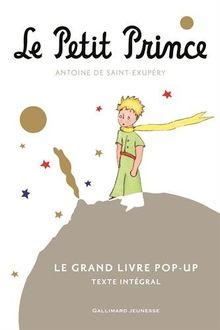 Le Petit Prince - Le grand livre pop-up: Thèmes Amité - Aviateur - Astéroide - Désert - Enface - solitude